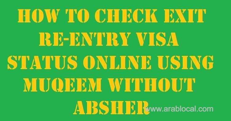 check-exit-reentry-visa-status-online-using-muqeem-and-without-absher-saudi